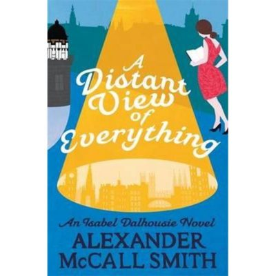 A Distant View of Everything: An Isabel Dalhousie Novel