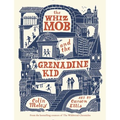The Whiz Mob & the Grenadine Kid