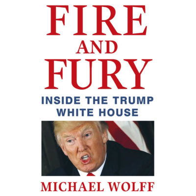 Fire & Fury: Inside the Trump White House