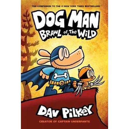 Dog Man Book 6: Brawl of the Wild