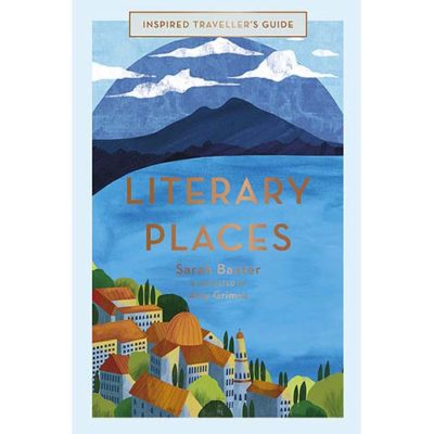 Literary Places (Inspired Traveller's Guide)